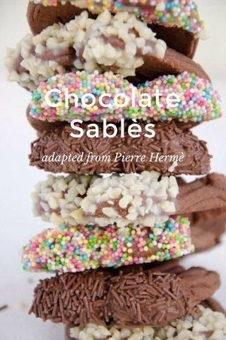 Chocolate Sablès adapted from Pierre Hermè