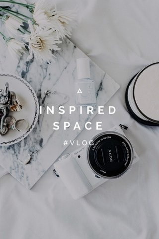 INSPIRED SPACE #VLOG