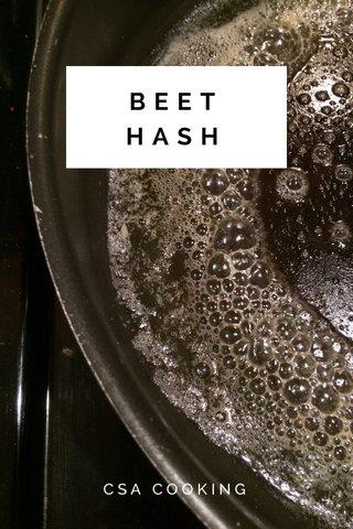 BEET HASH CSA COOKING