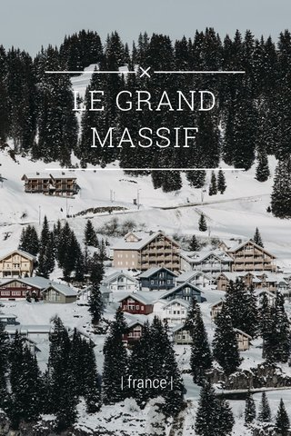 LE GRAND MASSIF | france |