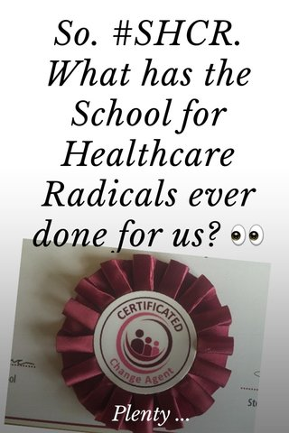 So. #SHCR. What has the School for Healthcare Radicals ever done for us? 👀 Plenty ...