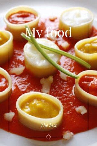 My food The last