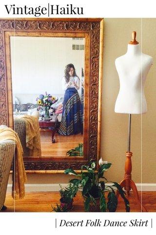Vintage|Haiku | Desert Folk Dance Skirt |