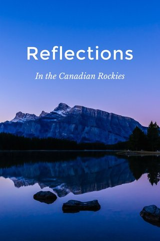 Reflections In the Canadian Rockies
