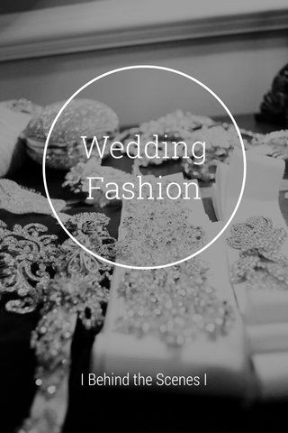 Wedding Fashion I Behind the Scenes I