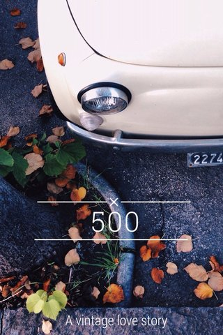500 A vintage love story