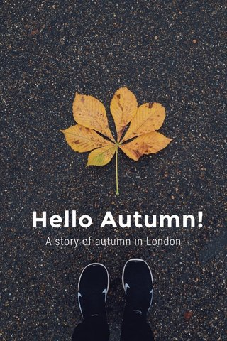 Hello Autumn! A story of autumn in London