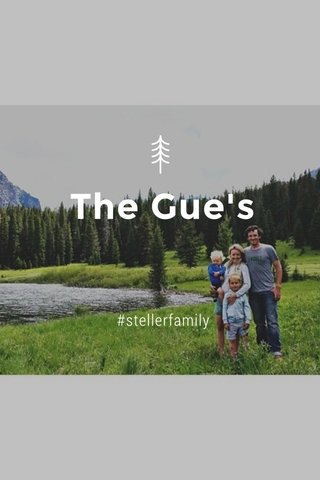 The Gue's #stellerfamily