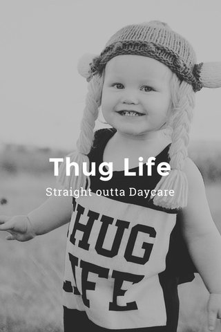 Thug Life Straight outta Daycare