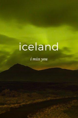 iceland i miss you