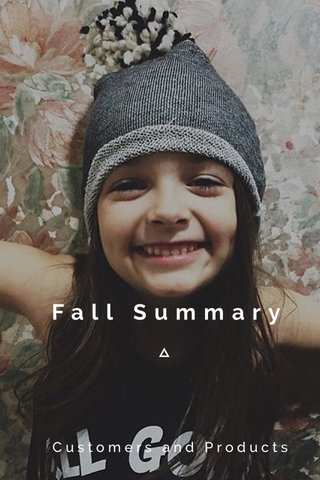 Fall Summary Customers and Products