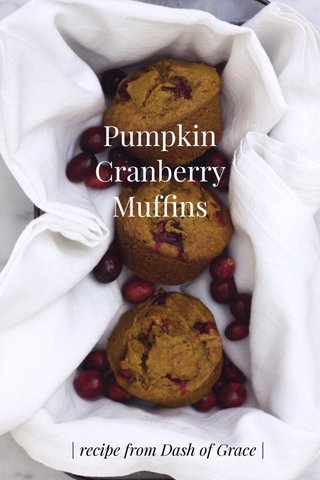Pumpkin Cranberry Muffins | recipe from Dash of Grace |