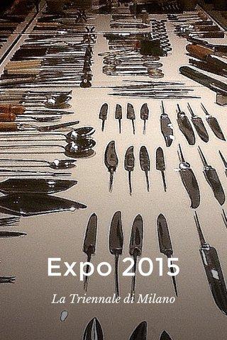 Expo 2015 La Triennale di Milano