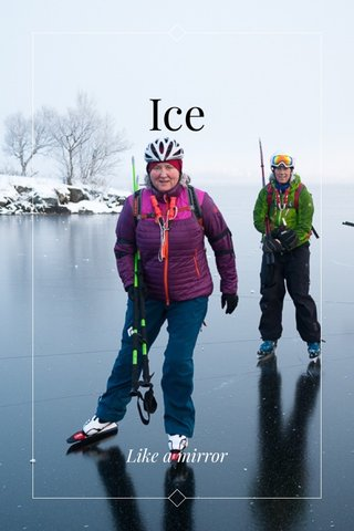 Ice Like a mirror
