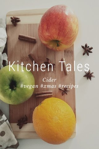 Kitchen Tales Cider #vegan #xmas #recipes