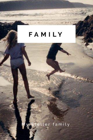 FAMILY My Steller family