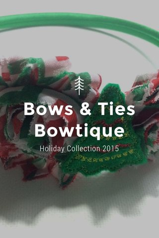 Bows & Ties Bowtique Holiday Collection 2015