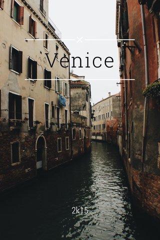 Venice 2k15
