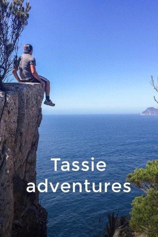 Tassie adventures
