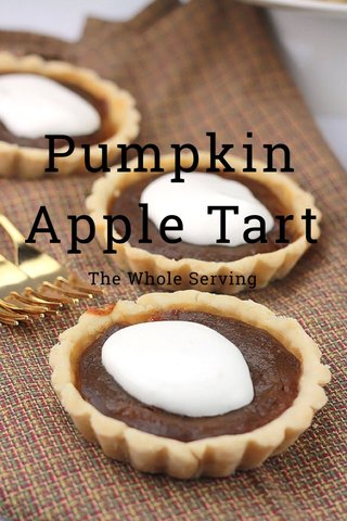 Pumpkin Apple Tart The Whole Serving