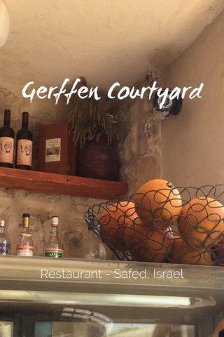 Gerffen Courtyard Restaurant - Safed, Israel