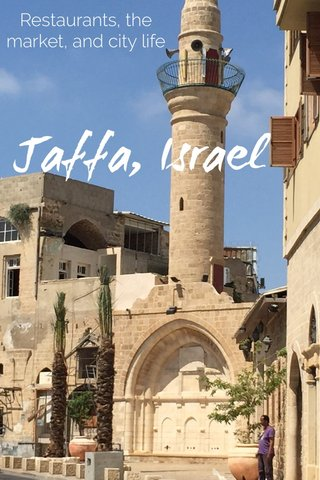 Jaffa, Israel Restaurants, the market, and city life