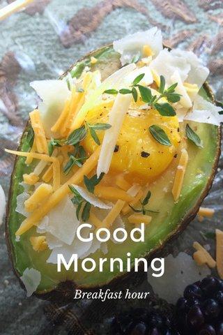 Good Morning Breakfast hour