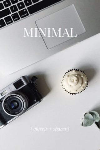 MINIMAL { objects + spaces }