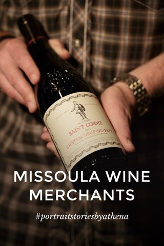 MISSOULA WINE MERCHANTS #portraitstoriesbyathena