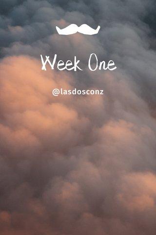 Week One @lasdosconz