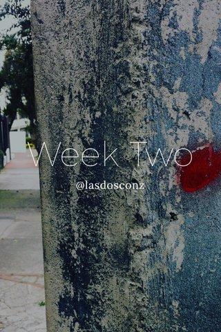 Week Two @lasdosconz