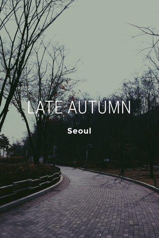 LATE AUTUMN Seoul