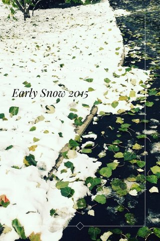 Early Snow 2015 Early Snow 2015
