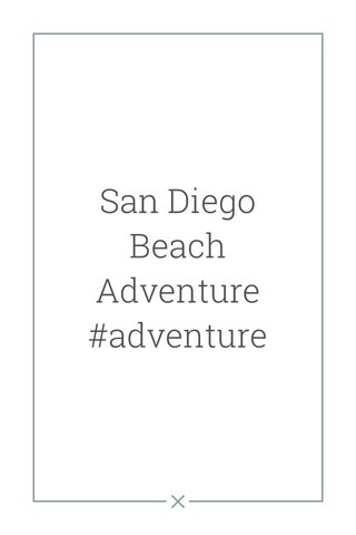 San Diego Beach Adventure #adventure