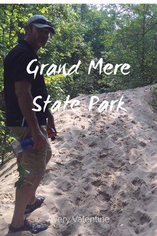 Grand Mere State Park Avery Valentine