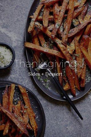 Thanksgiving Sides + Dessert