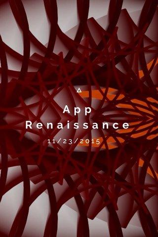 App Renaissance 11/23/2015