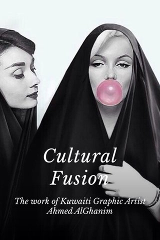 Cultural Fusion The work of Kuwaiti Graphic Artist Ahmed AlGhanim