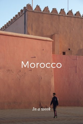 Morocco In a week