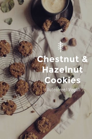 Chestnut & Hazelnut Cookies Glutenfree/ Vegan