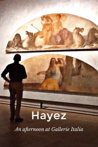 Hayez An afternoon at Gallerie Italia