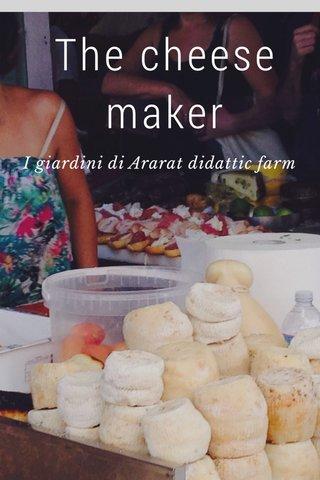 The cheese maker I giardini di Ararat didattic farm