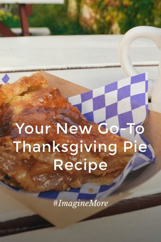 Your New Go-To Thanksgiving Pie Recipe #ImagineMore