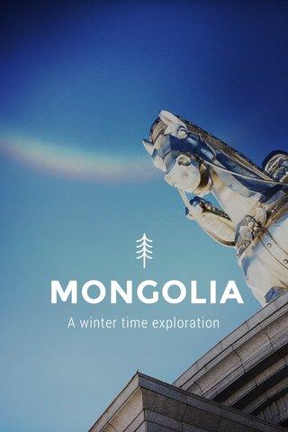 MONGOLIA A winter time exploration