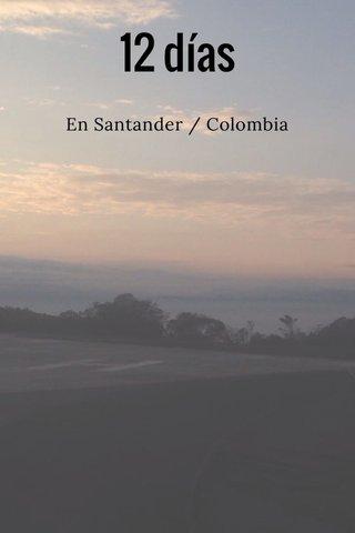 12 días En Santander / Colombia