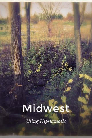 Midwest Using Hipstamatic