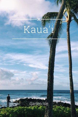 Kaua'i Garden Isle