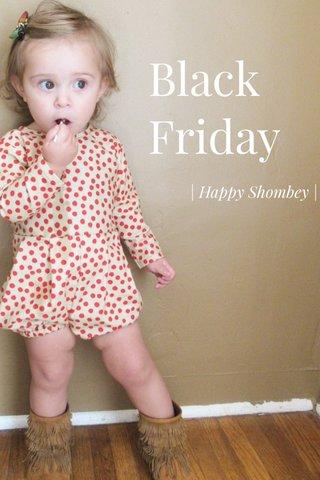 Black Friday | Happy Shombey |