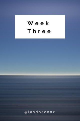 Week Three @lasdosconz