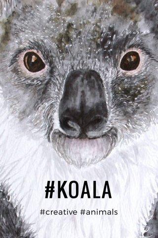#KOALA #creative #animals